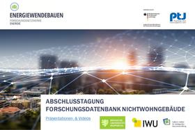 Abschlusstagung Forschungsdatenbank Nichtwohngebäude